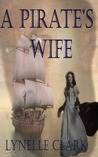 A Pirate's Wife by Lynelle Clark