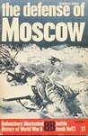 The Defense of Moscow (Ballantine's Illustrated History of World War II. Battle book, No 13)