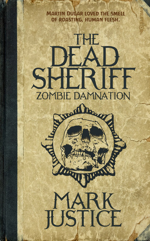 The Dead Sheriff: Zombie Damnation (Book #1)