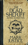 The Dead Sheriff by Mark Justice