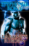 Darkness Reborn by Stephanie Rowe
