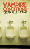 Vampire Conditions by Brian Allen Carr