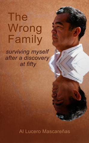 THE WRONG FAMILY, Surviving Myself After a Discovery at Fifty