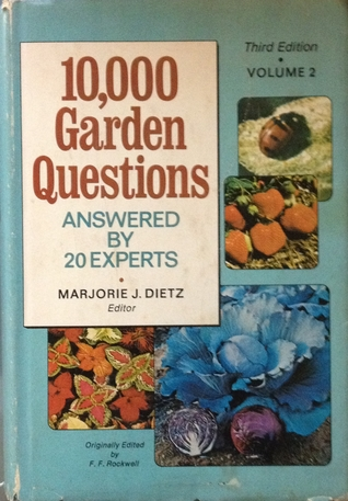 10,000 Garden Questions Answered by 20 Experts by Marjorie J. Dietz