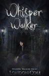 Whisper Walker (Whisper Walker Series #1)