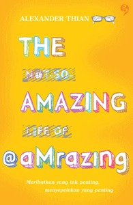 The Not-So-Amazing Life of @aMrazing by Alexander Thian