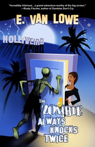 The Zombie Always Knocks Twice by E. Van Lowe