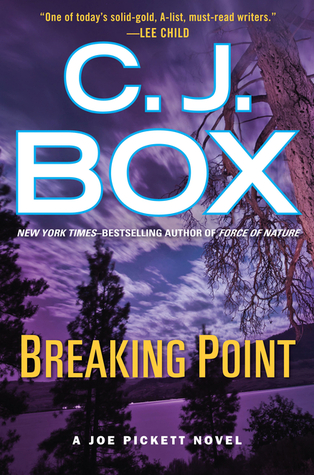 Breaking Point (Joe Pickett #13) - C.J. Box - C.J. Box