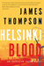 Helsinki Blood by James Thompson