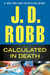 Calculated In Death (In Death, #36) by J.D. Robb