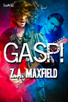Gasp! by Z.A. Maxfield