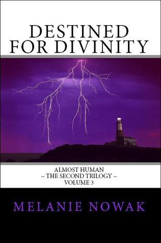 Destined for Divinity (Almost Human, The Second Trilogy #3)