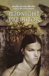 Midnight Predator by Amelia Atwater-Rhodes