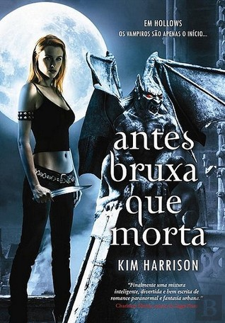 Antes Bruxa que Morta by Kim Harrison