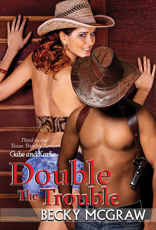 Double the Trouble by Becky McGraw