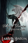 Angel Diaries: Volume One (Angel Diaries #1)