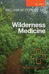 Wilderness Medicine, 6th: Beyond First Aid