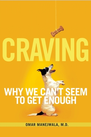 Craving: Why We Can't Seem to Get Enough