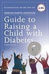 Guide to Raising a Child with Diabetes 3/E
