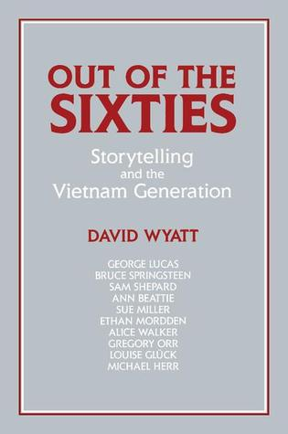 Out of the Sixties: Storytelling and the Vietnam Generation