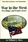 War in the West: Pea Ridge and Prairie Grove