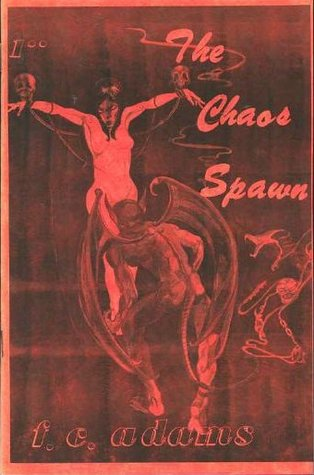 The Chaos Spawn by F. C. Adams