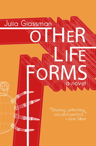 Other Life Forms by Julia Glassman