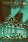 Little Stalker by Erica Pike