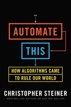 Automate This - Christopher Steiner
