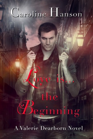 Love Is The Beginning (Valerie Dearborn, #0.5)