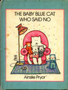 The Baby Blue Cat Who Said No