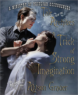 A Trick of Strong Imagination Ministry of Peculiar Occurrences short story 5.2