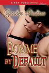 Domme by Default (Suncoast Society, #3)