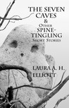 The Seven Caves &amp; Other Spine-Tingling Short Stories