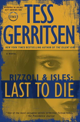 Last to Die: A Rizzoli &amp; Isles Novel