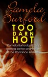 Too Darn Hot by Pamela Burford
