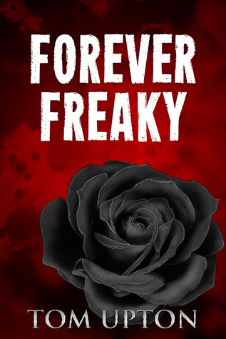 Forever Freaky by Tom Upton