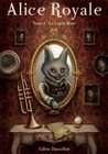 Le lapin blanc (Alice Royale, #1)
