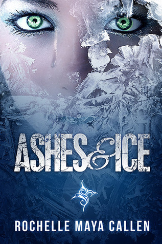 Ashes and Ice (Book #1)