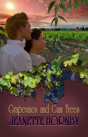 Grapevines and Gum Trees by Jeanette Hornby