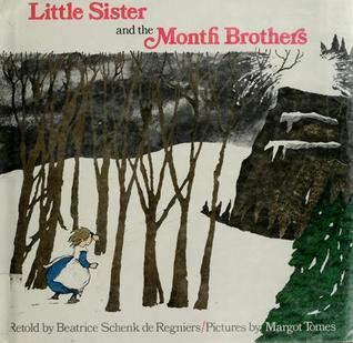Little Sister and the Month Brothers by Beatrice Schenk de Regniers