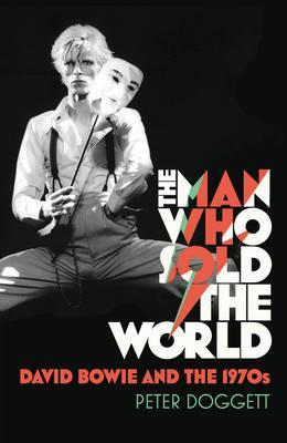 Man Who Sold The World by Peter Doggett