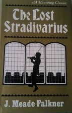The Lost Stradivarius by John Meade Falkner