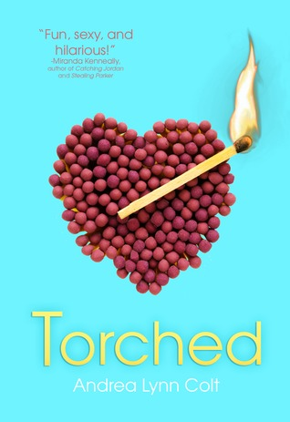 Torched by Andrea Lynn Colt