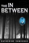 The In Between by Catherine Converse