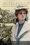 Waterproof: A Novel of the Johnstown Flood