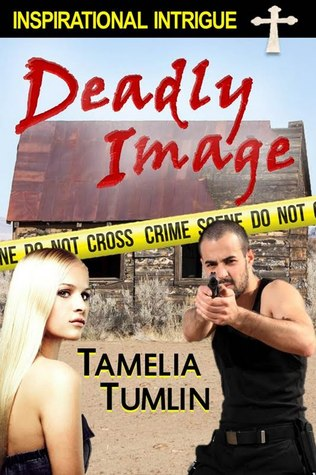 Deadly Image by Tamelia Tumlin