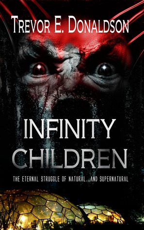 Infinity Children  by  Trevor E. Donaldson