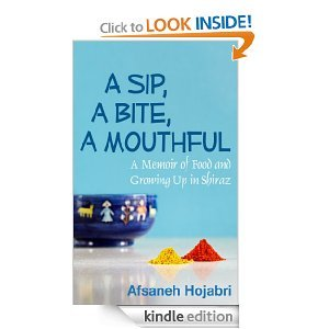 A Sip, a Bite, a Mouthful by Afsaneh Hojabri