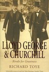 Lloyd George & Churchill: Rivals For Greatness
